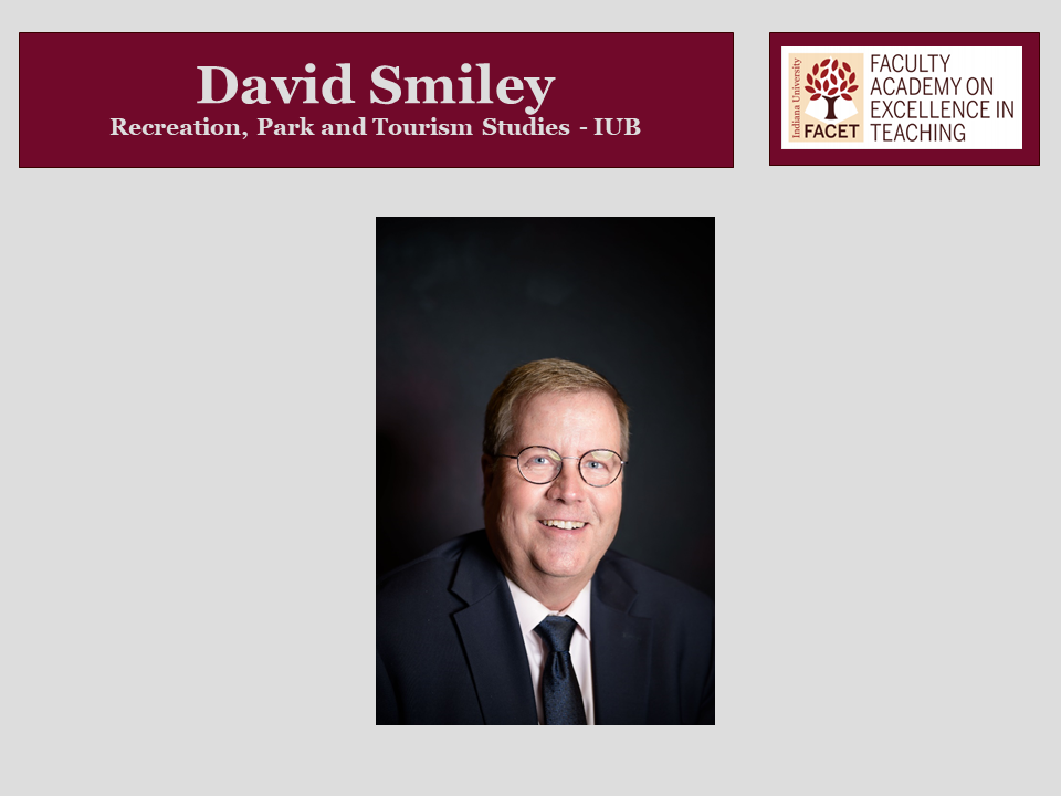 David Smiley, Recreation, Park, and Tourism Studies, IUB